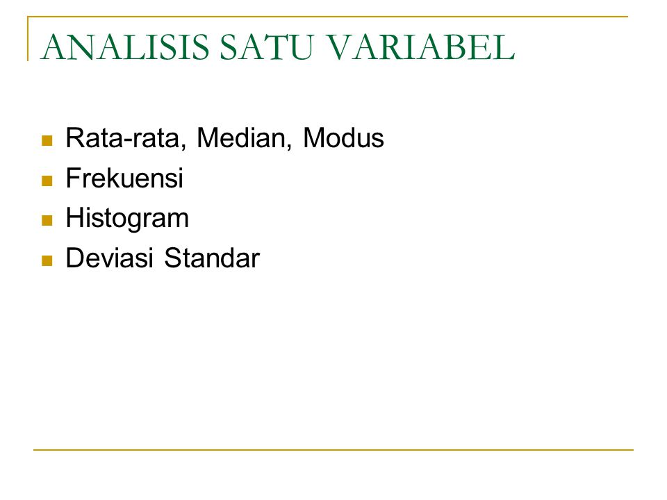 ANALISIS SATU VARIABEL