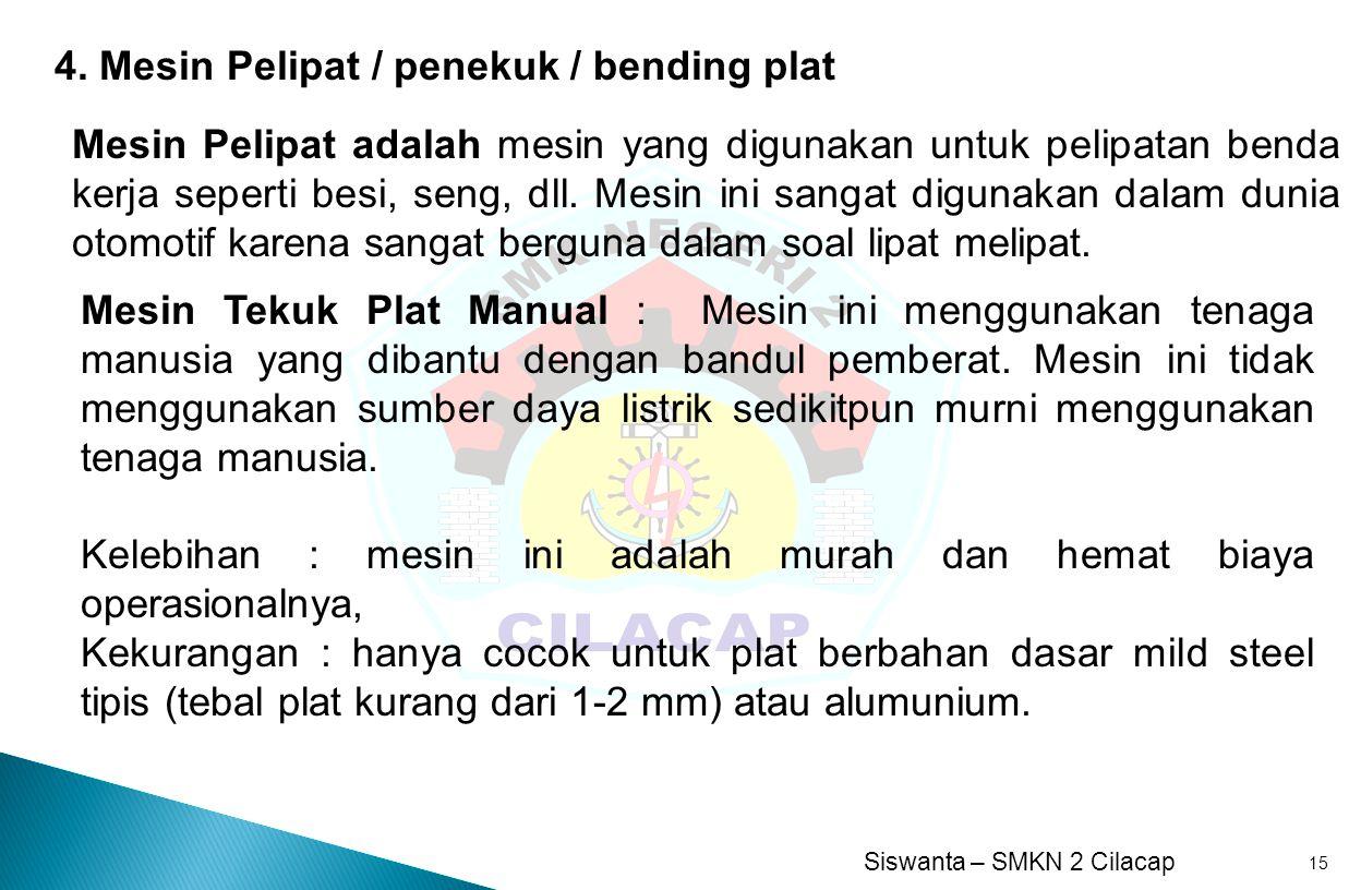4. Mesin Pelipat / penekuk / bending plat