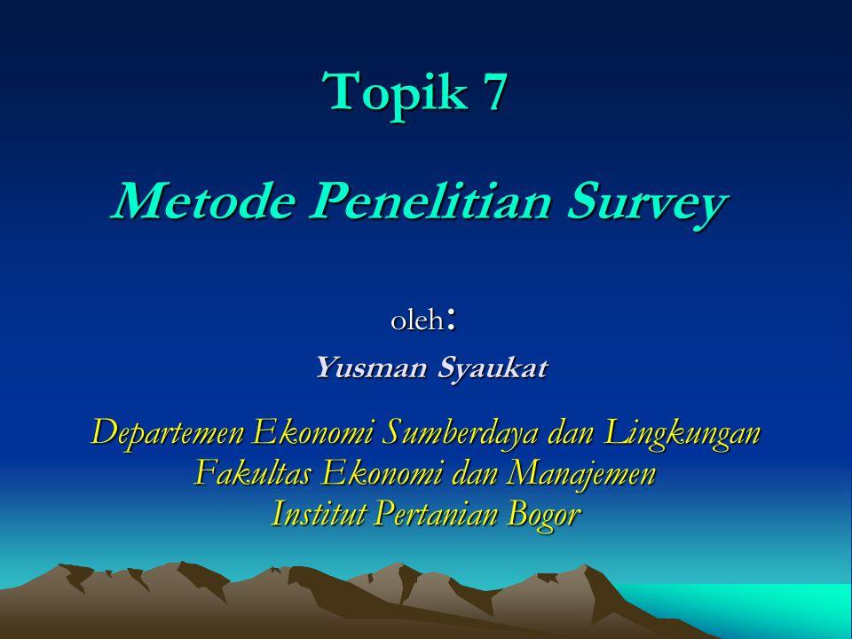 Topik 7 Metode Penelitian Survey