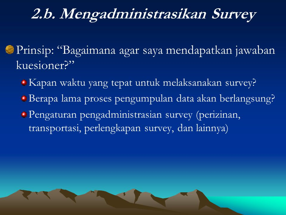 2.b. Mengadministrasikan Survey