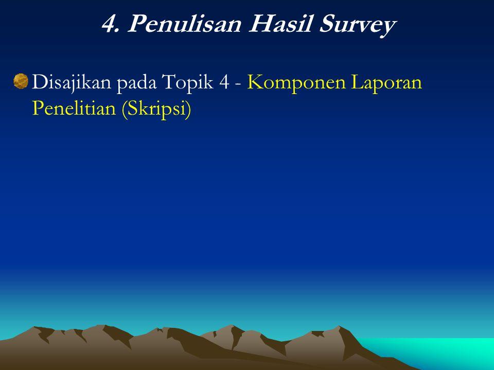 4. Penulisan Hasil Survey