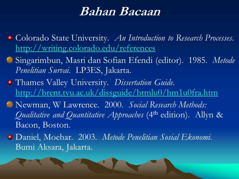 Bahan Bacaan Colorado State University. An Introduction to Research Processes. http://writing.colorado.edu/references.