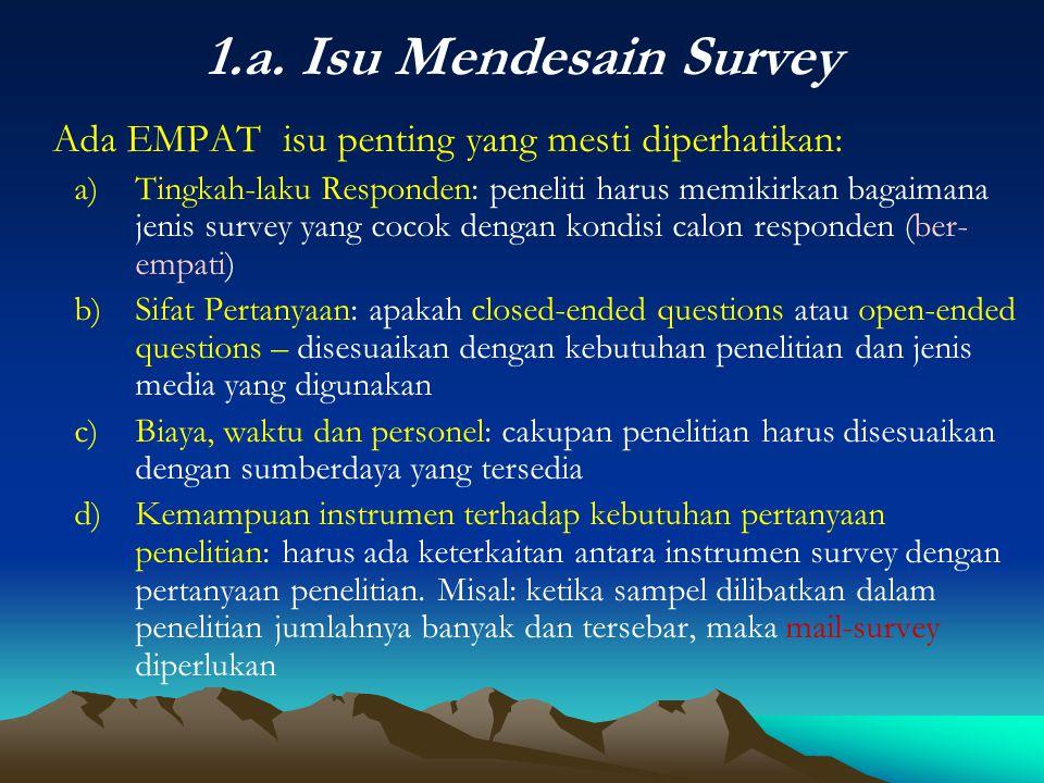 1.a. Isu Mendesain Survey Ada EMPAT isu penting yang mesti diperhatikan:
