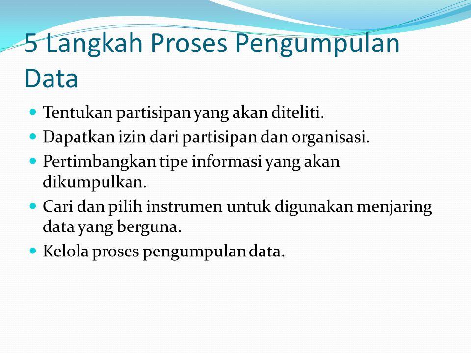 5 Langkah Proses Pengumpulan Data