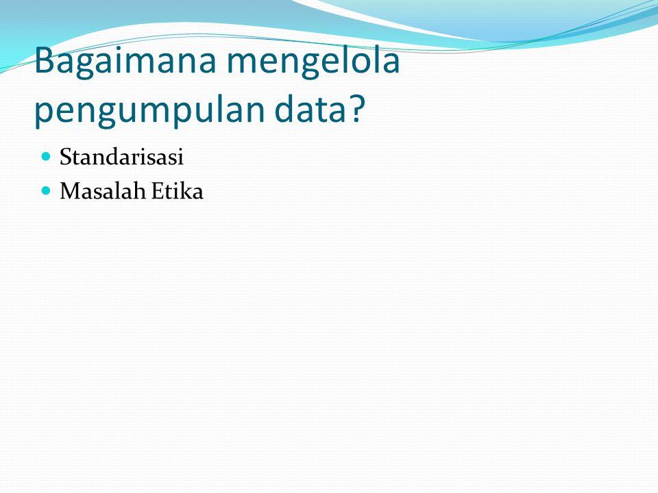 Bagaimana mengelola pengumpulan data