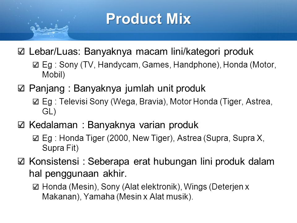 Product Mix Lebar/Luas: Banyaknya macam lini/kategori produk