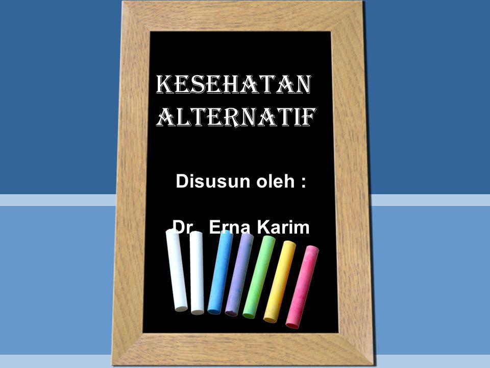 Disusun oleh : Dr. Erna Karim