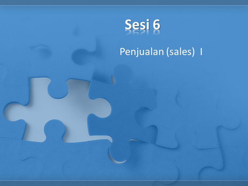 Sesi 6 Penjualan (sales) I
