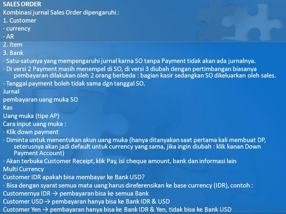 SALES ORDER Kombinasi jurnal Sales Order dipengaruhi : 1