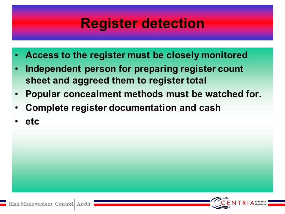 Register detection Access to the register must be closely monitored