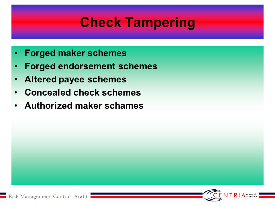 Check Tampering Forged maker schemes Forged endorsement schemes