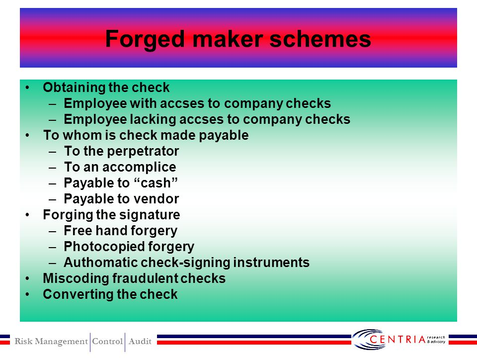 Forged maker schemes Obtaining the check