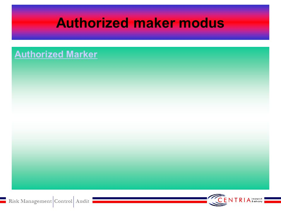 Authorized maker modus
