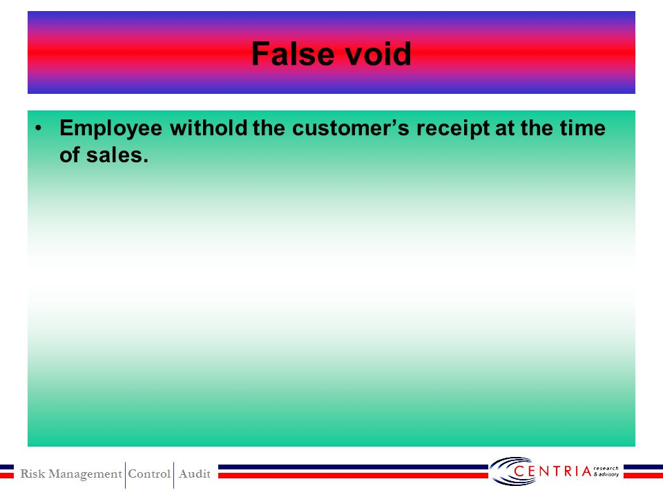 False void Employee withold the customer's receipt at the time of sales.