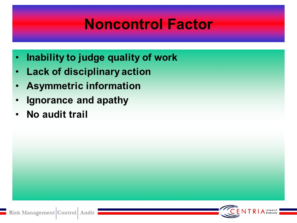 Noncontrol Factor Inability to judge quality of work