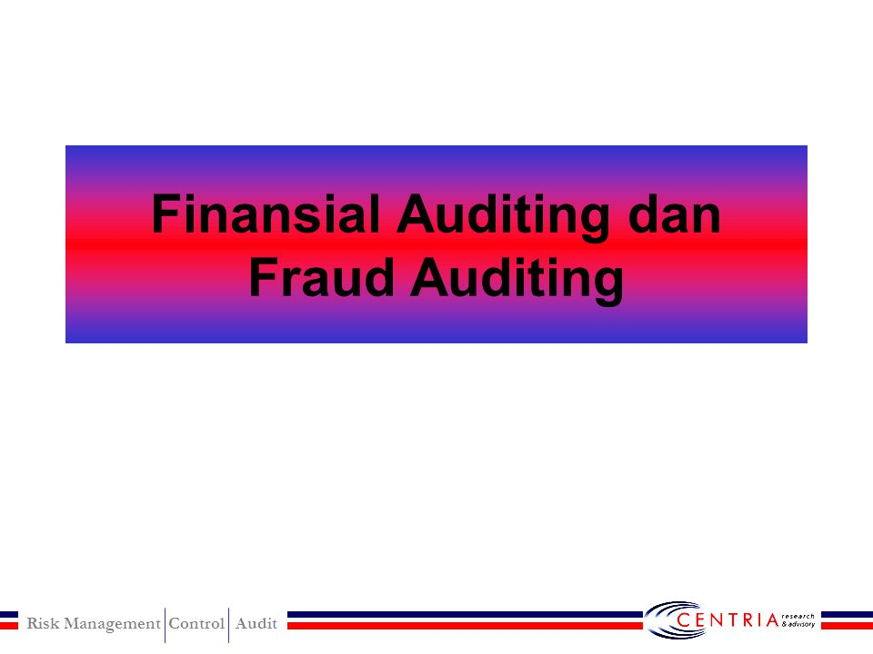 Finansial Auditing dan Fraud Auditing