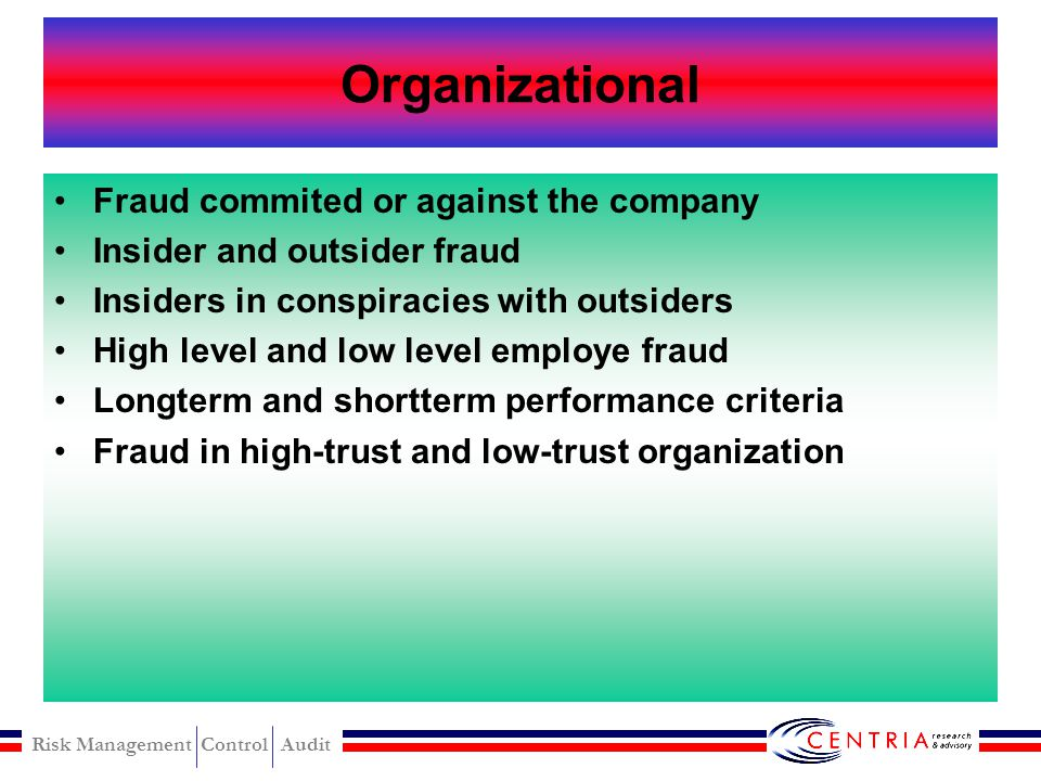 Organizational Fraud commited or against the company