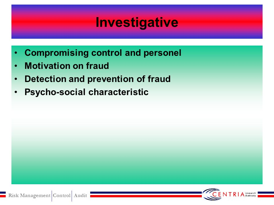 Investigative Compromising control and personel Motivation on fraud