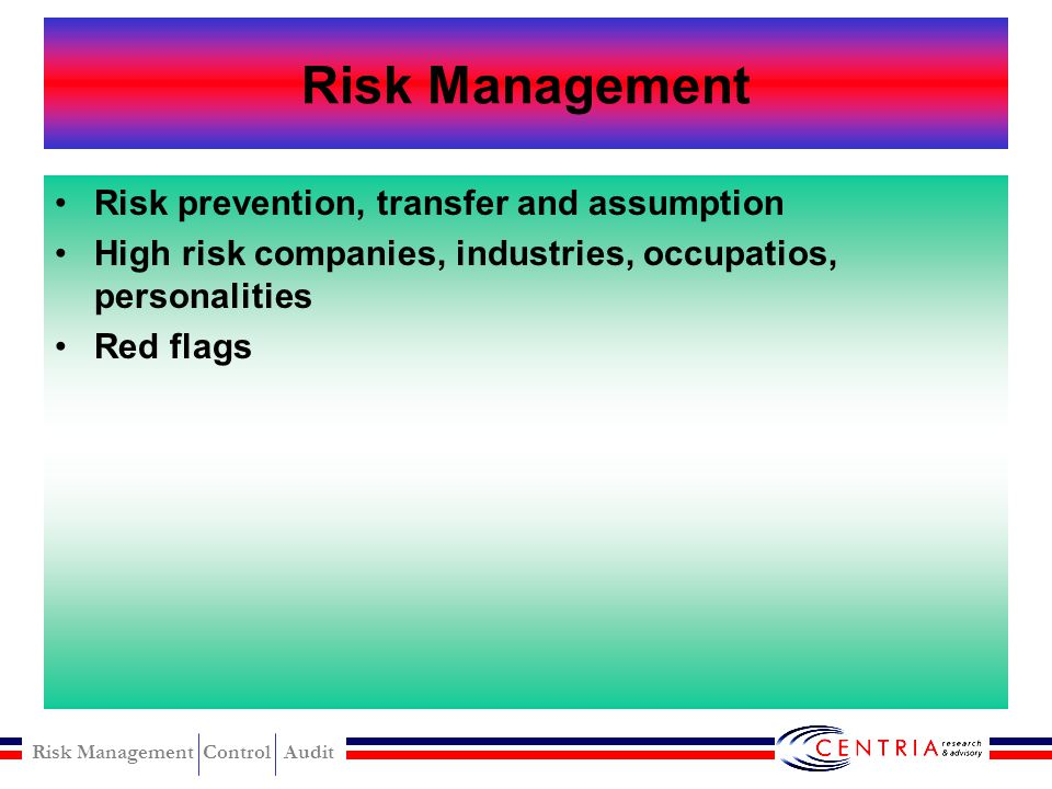 Risk Management Risk prevention, transfer and assumption