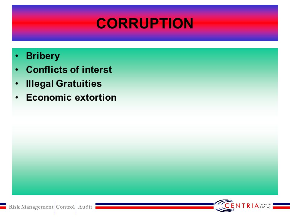 CORRUPTION Bribery Conflicts of interst Illegal Gratuities