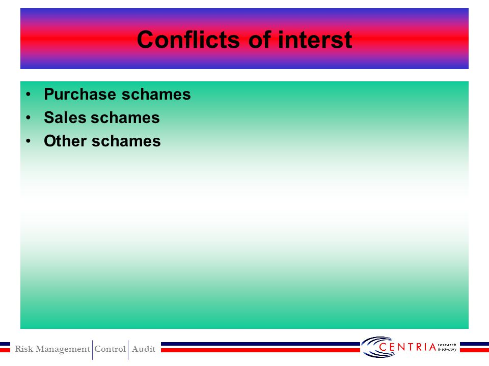 Conflicts of interst Purchase schames Sales schames Other schames