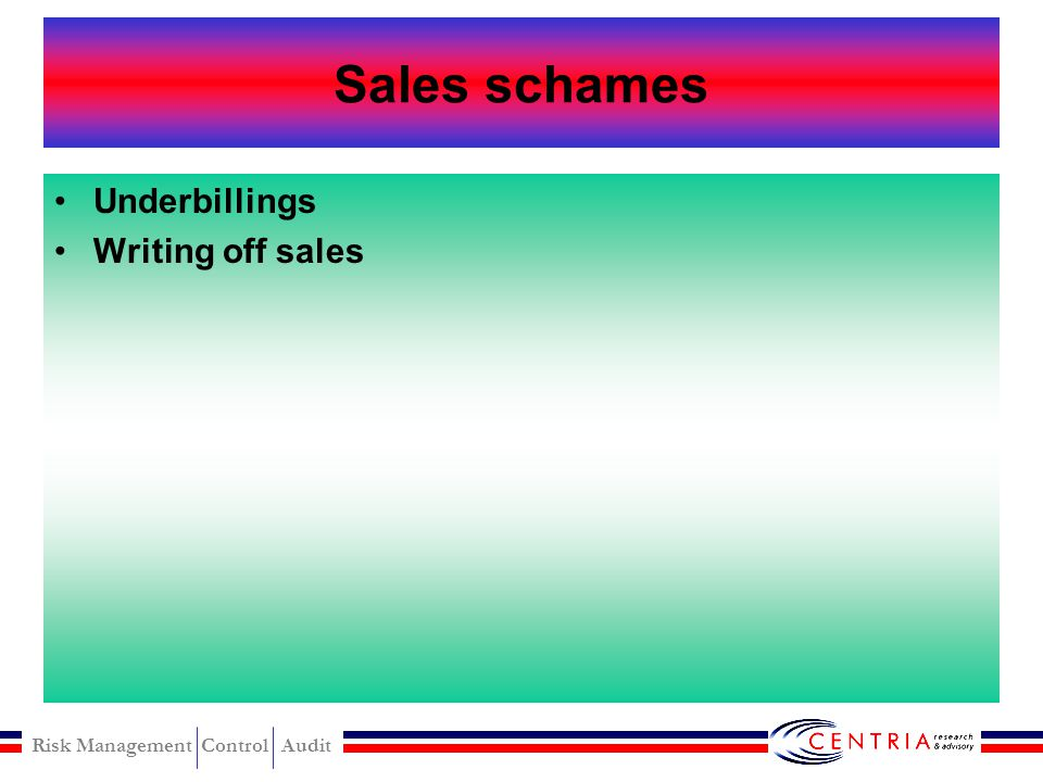 Sales schames Underbillings Writing off sales