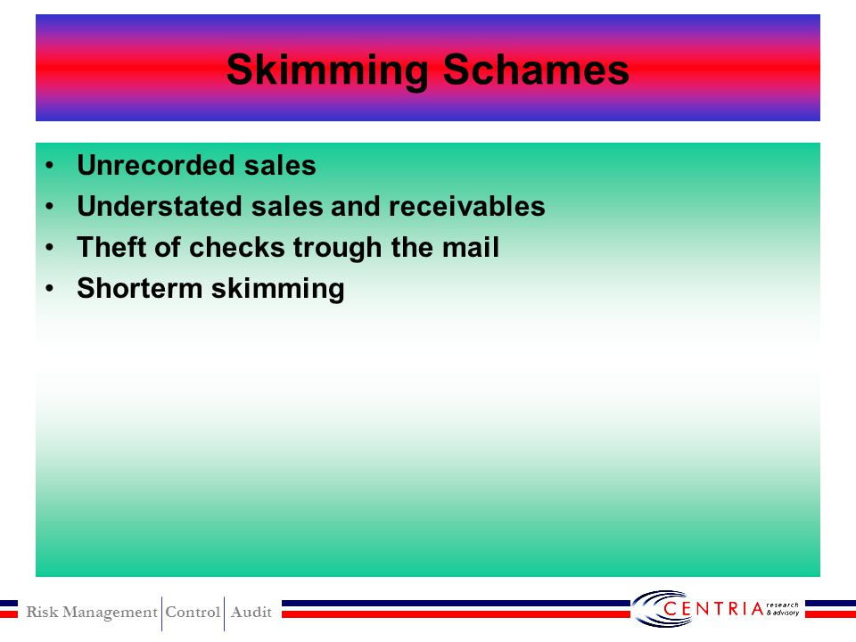 Skimming Schames Unrecorded sales Understated sales and receivables