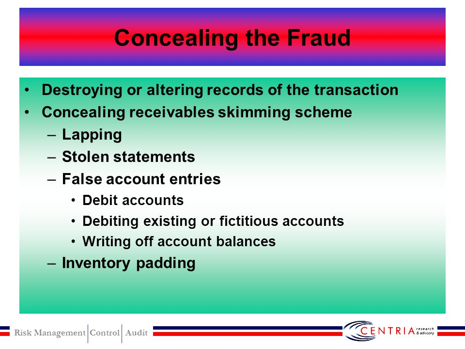 Concealing the Fraud Destroying or altering records of the transaction