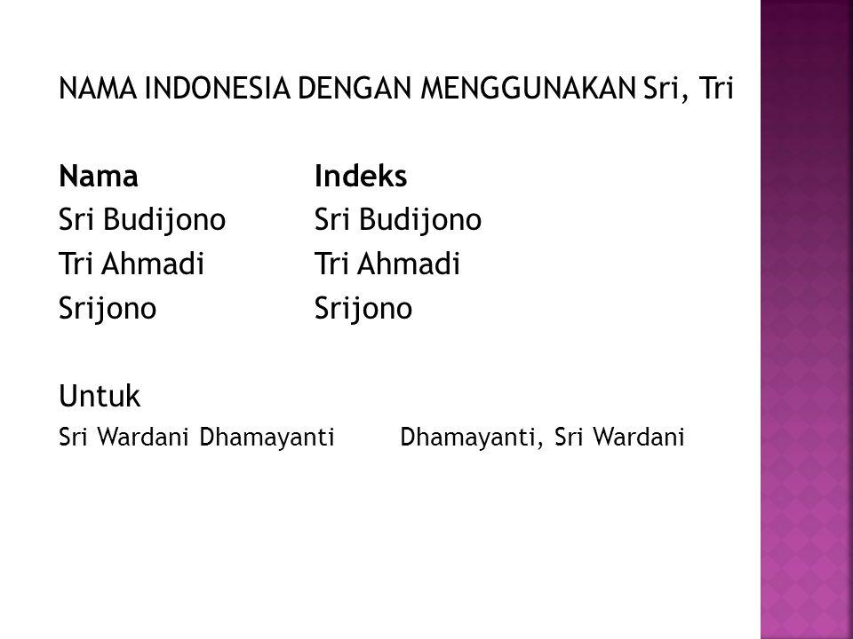 NAMA INDONESIA DENGAN MENGGUNAKAN Sri, Tri Nama Indeks
