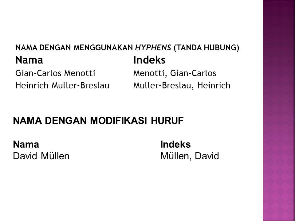 Nama Indeks NAMA DENGAN MODIFIKASI HURUF Nama Indeks