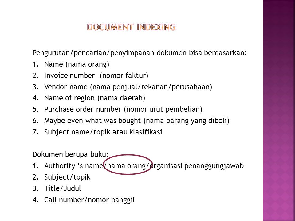 DOCUMENT INDEXING Pengurutan/pencarian/penyimpanan dokumen bisa berdasarkan: Name (nama orang) Invoice number (nomor faktur)