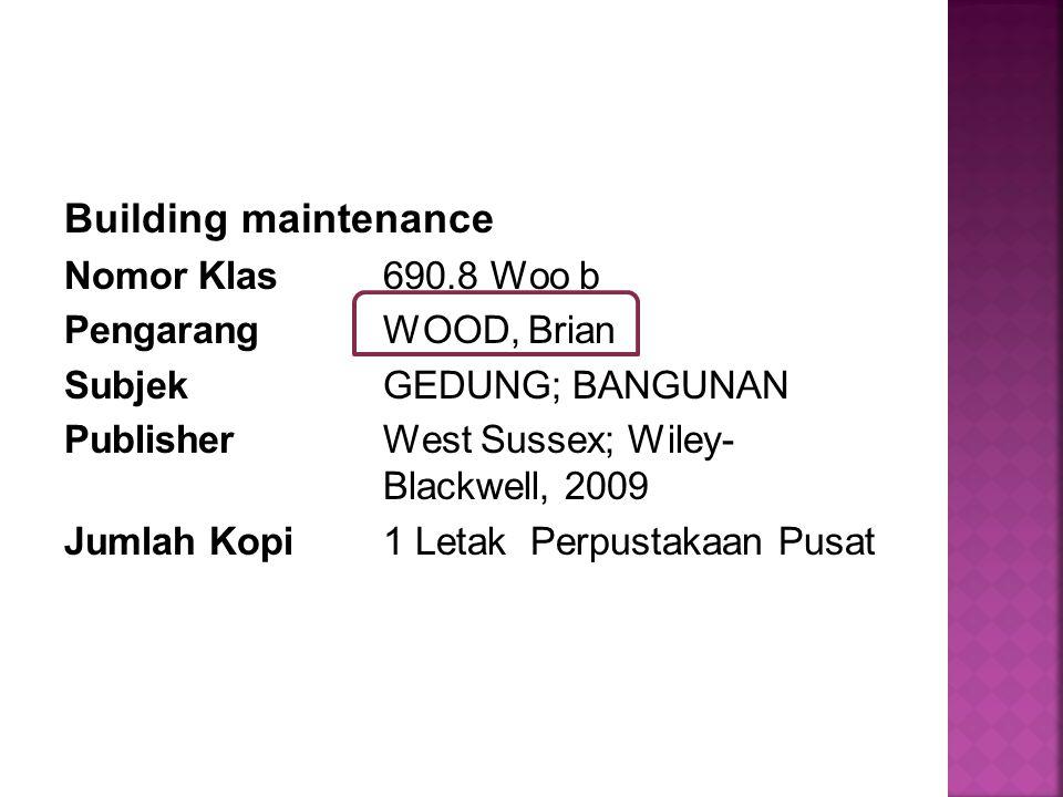 Building maintenance Nomor Klas 690.8 Woo b Pengarang WOOD, Brian