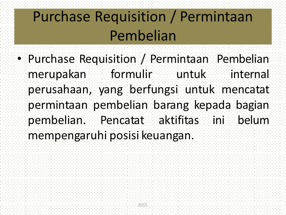 Purchase Requisition / Permintaan Pembelian