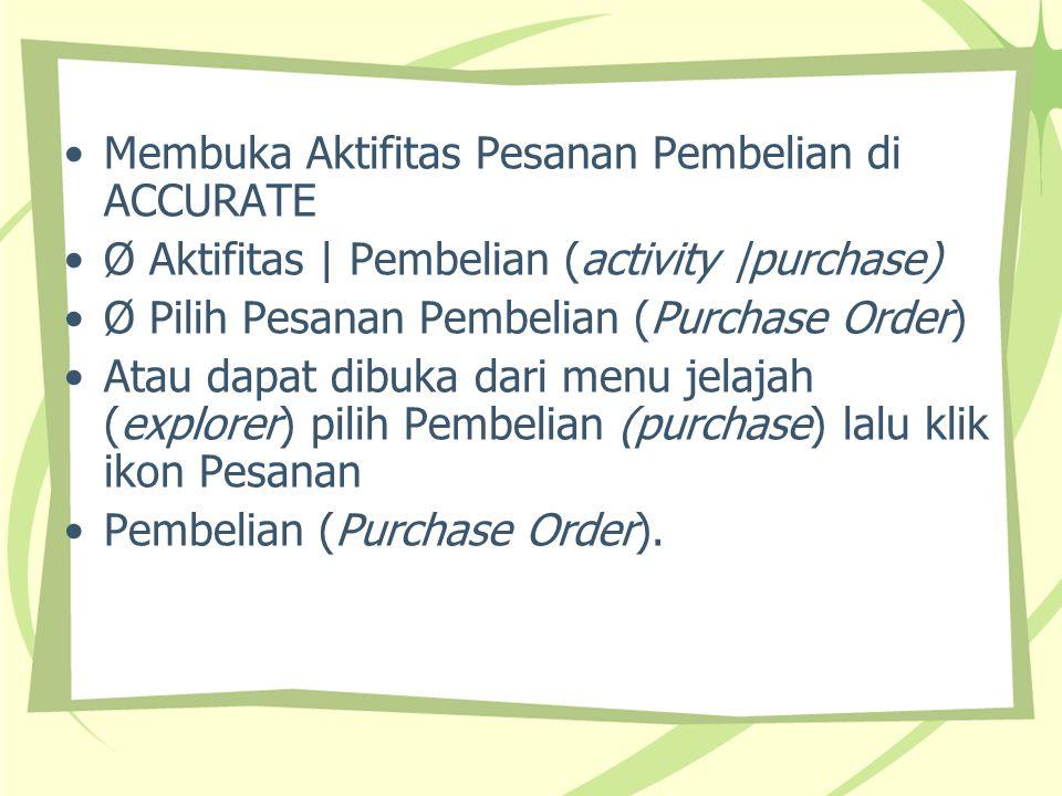 Membuka Aktifitas Pesanan Pembelian di ACCURATE