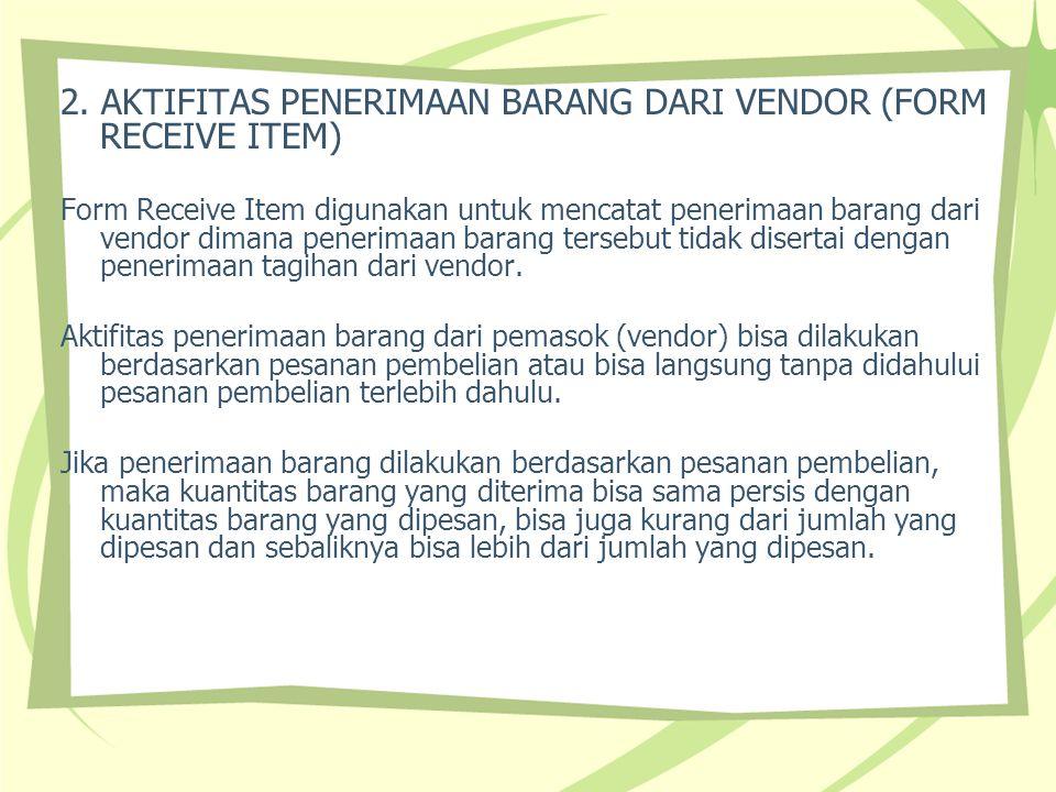2. AKTIFITAS PENERIMAAN BARANG DARI VENDOR (FORM RECEIVE ITEM)