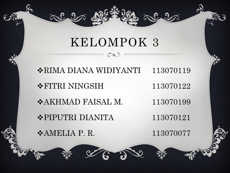 KELOMPOK 3 RIMA DIANA WIDIYANTI 113070119 FITRI NINGSIH 113070122