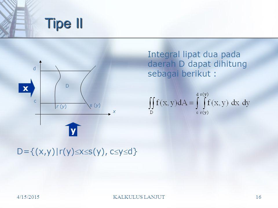 Tipe II Integral lipat dua pada daerah D dapat dihitung sebagai berikut : D. c. d. r (y) s (y)