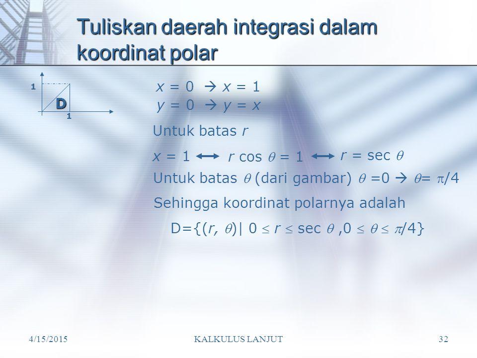 Tuliskan daerah integrasi dalam koordinat polar