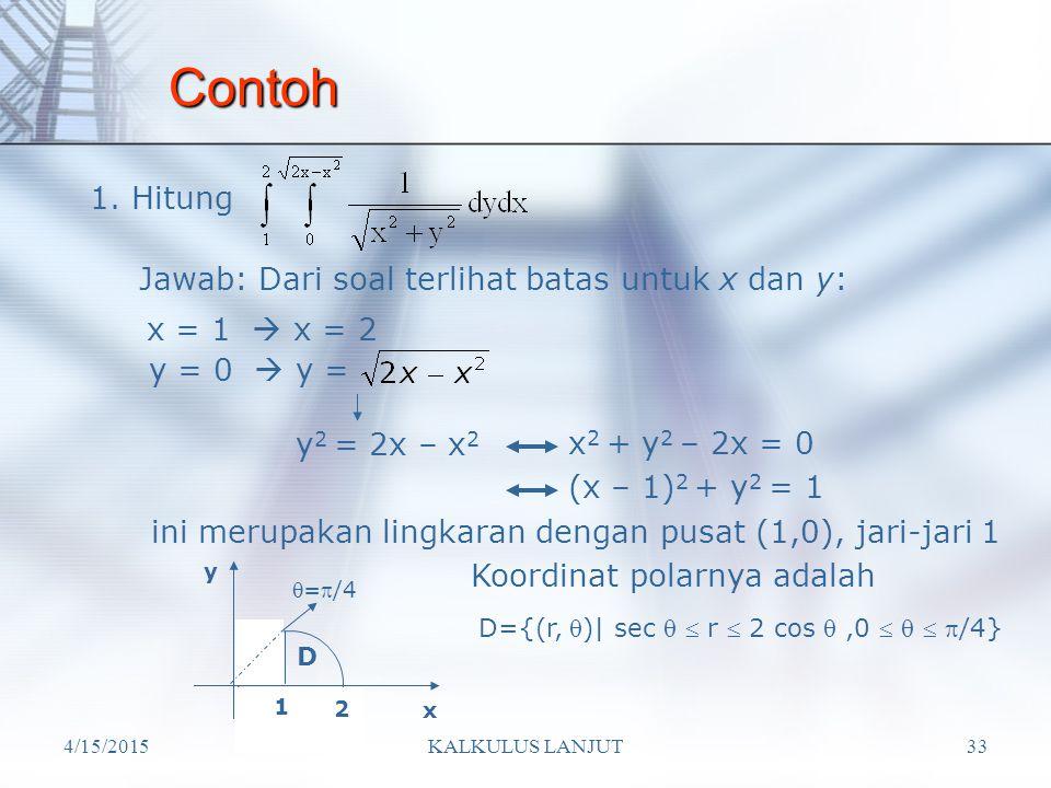 Contoh 1. Hitung Jawab: Dari soal terlihat batas untuk x dan y: