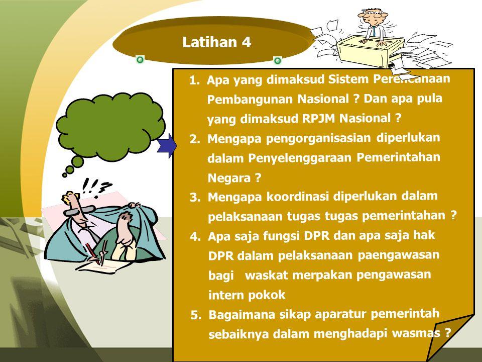 Latihan 4 Apa yang dimaksud Sistem Perencanaan Pembangunan Nasional Dan apa pula yang dimaksud RPJM Nasional