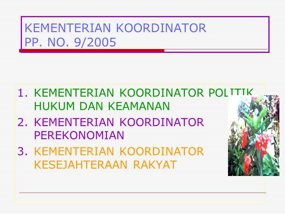 KEMENTERIAN KOORDINATOR PP. NO. 9/2005