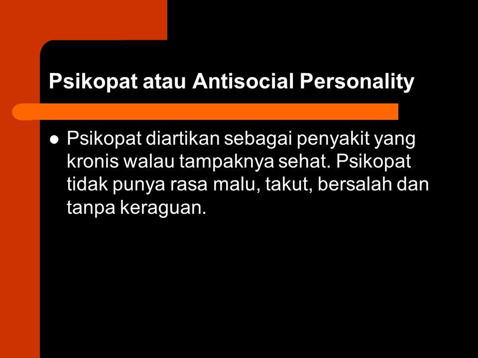Psikopat atau Antisocial Personality