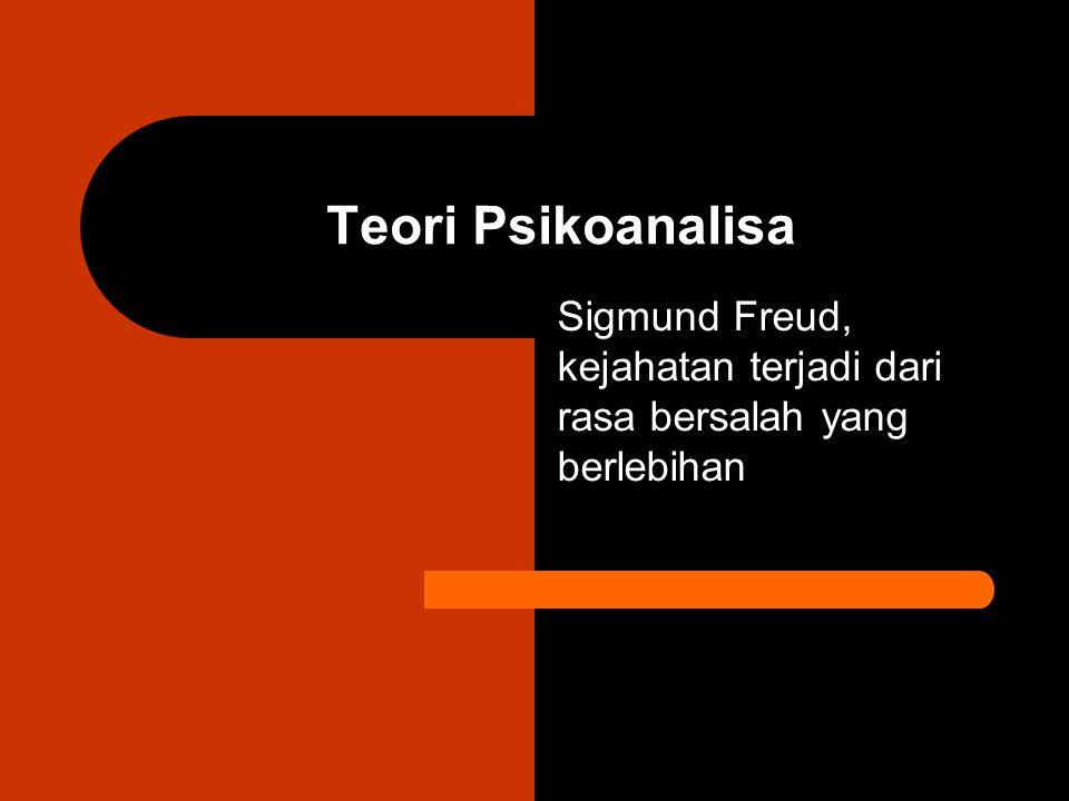 Sigmund Freud, kejahatan terjadi dari rasa bersalah yang berlebihan