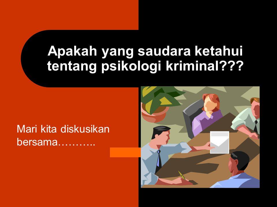 Apakah yang saudara ketahui tentang psikologi kriminal