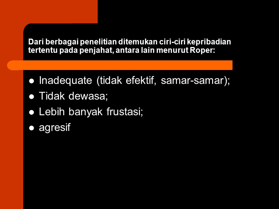 Inadequate (tidak efektif, samar-samar); Tidak dewasa;