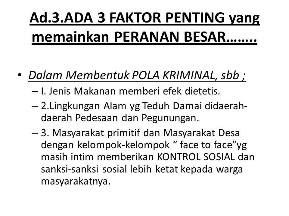 Ad.3.ADA 3 FAKTOR PENTING yang memainkan PERANAN BESAR……..