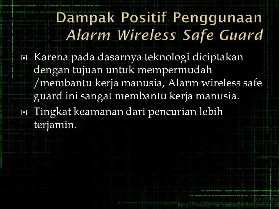 Dampak Positif Penggunaan Alarm Wireless Safe Guard