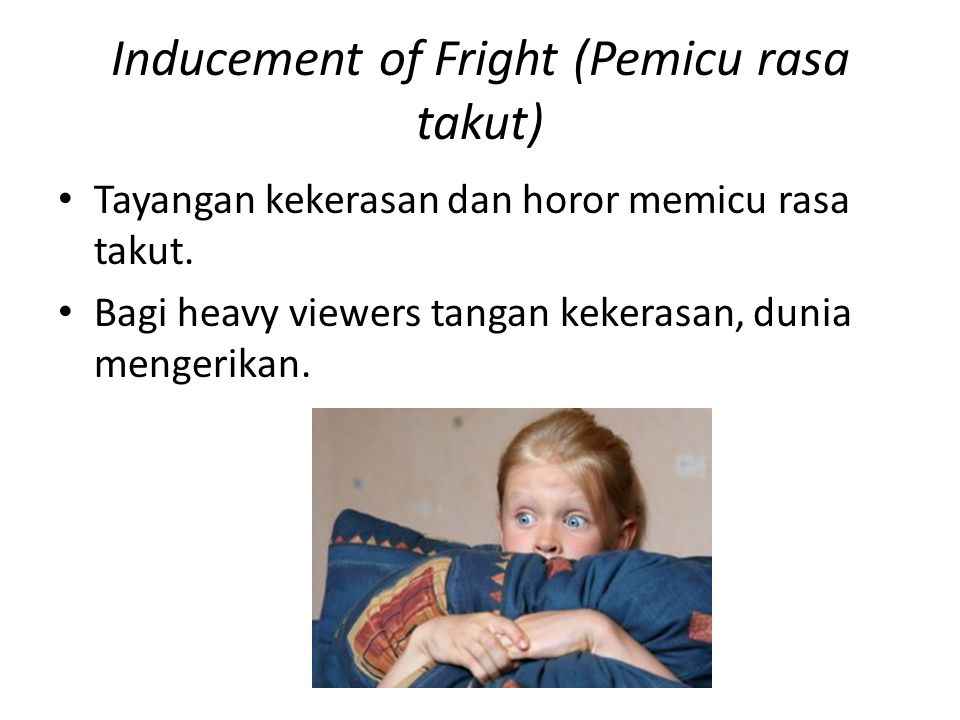 Inducement of Fright (Pemicu rasa takut)