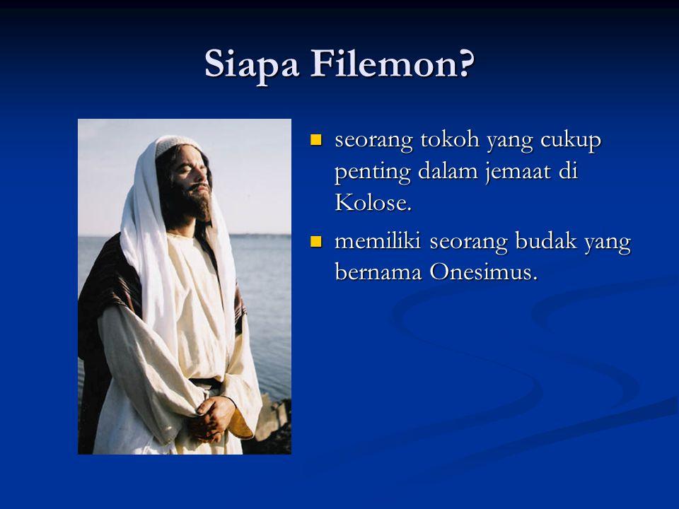 Siapa Filemon. seorang tokoh yang cukup penting dalam jemaat di Kolose.