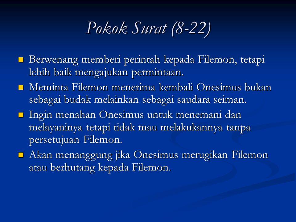 Pokok Surat (8-22) Berwenang memberi perintah kepada Filemon, tetapi lebih baik mengajukan permintaan.